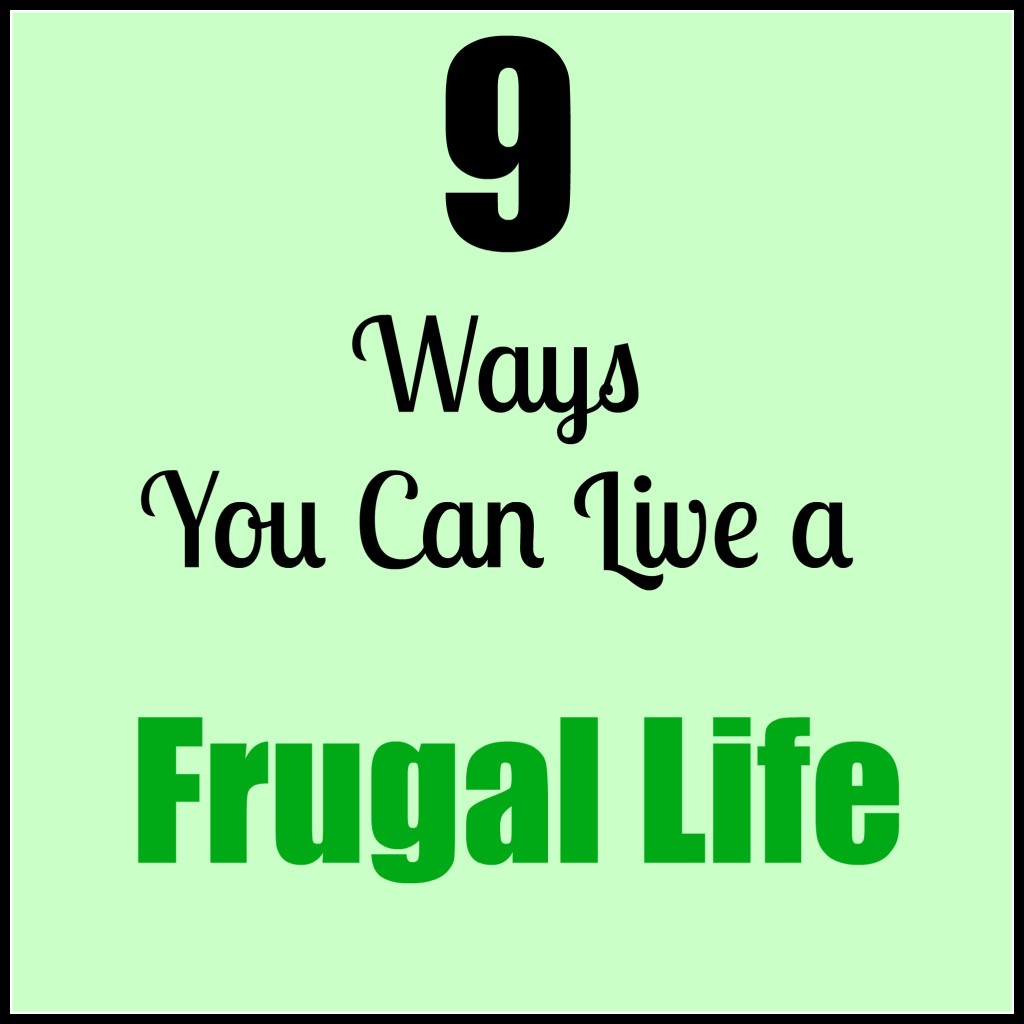 9 ways you can live a frugal life