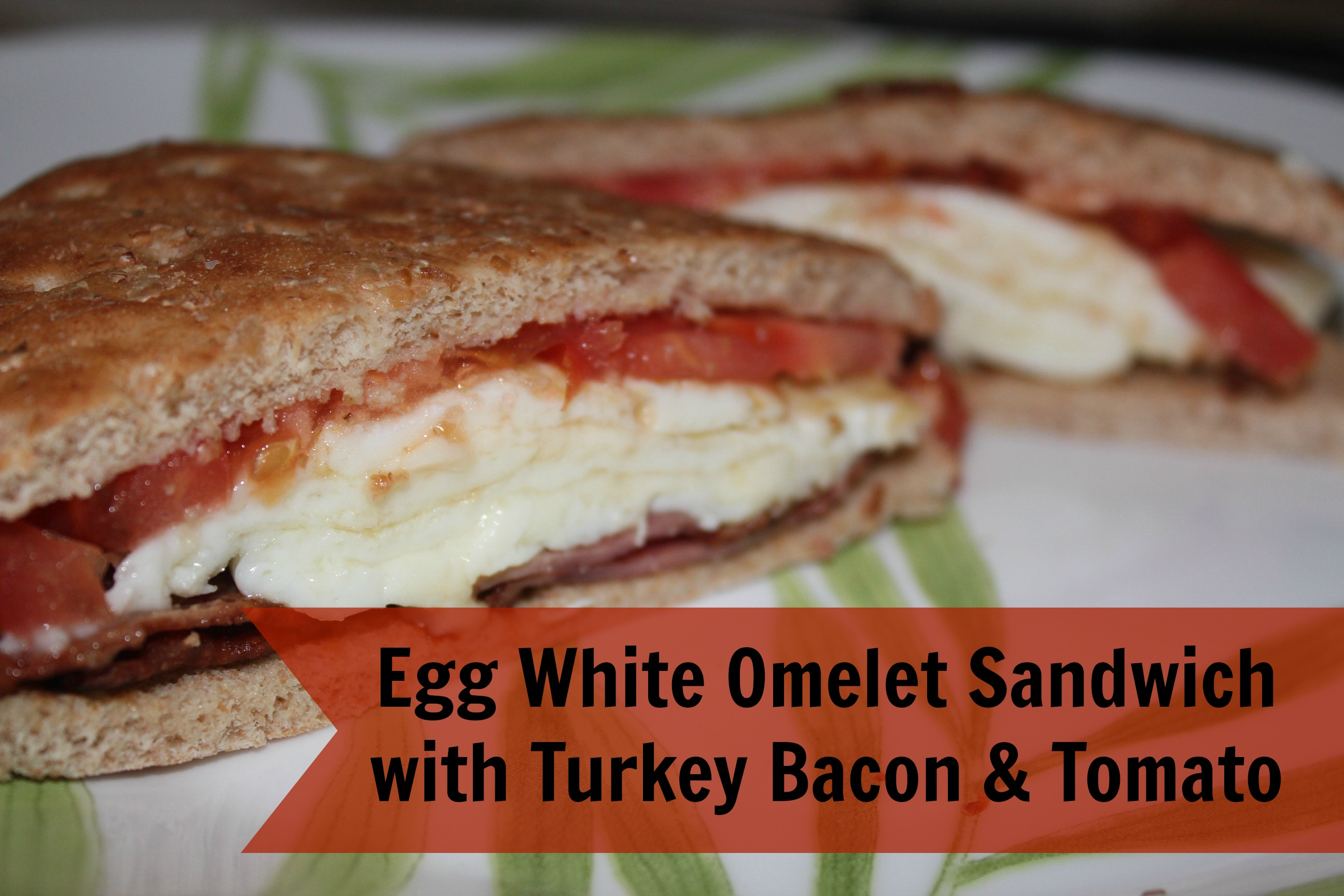 Egg White Omelet Sandwich with Turkey Bacon and Tomato | Livin' the ...