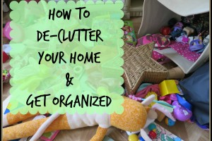 How To De-Clutter your Home and Get Organized