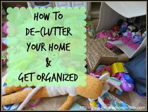 get organized - De-clutter your home