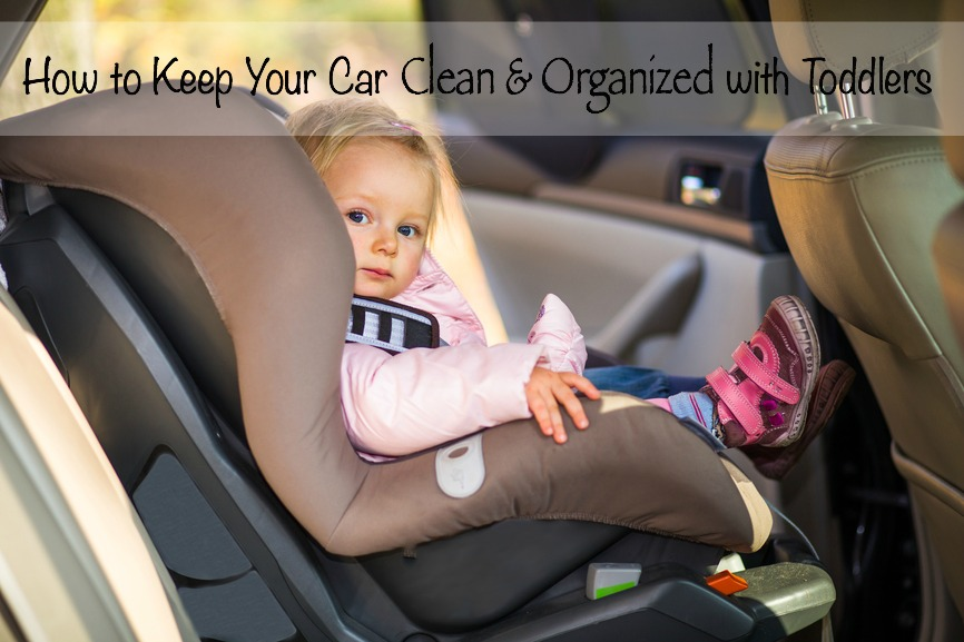 How To Keep Your Car Clean Organized With Toddlers Livin 39 The Mommy Life