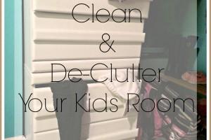 How to Clean & De-clutter Your Kids Room