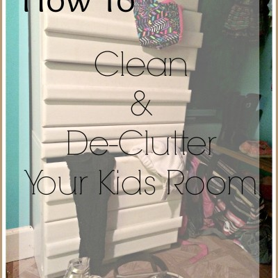 How to Clean & De-clutter Your Kids Room