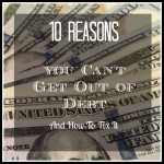 10 Reasons You Can't Get out of Debt & How to Fix It