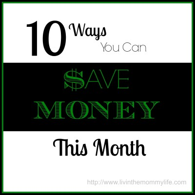 10 Ways You Can Save Money This Month