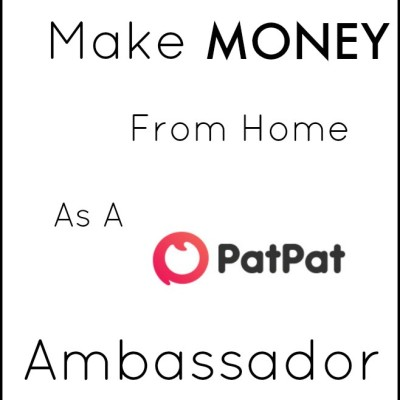 Make Money from home as a PatPat Ambassador