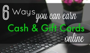 6 ways you can earn cash & gift cards online