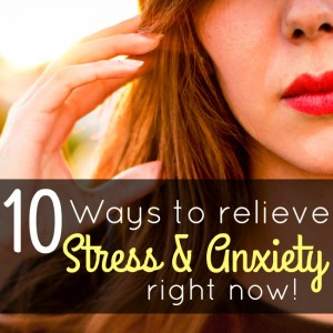 relieve stress and anxiety now