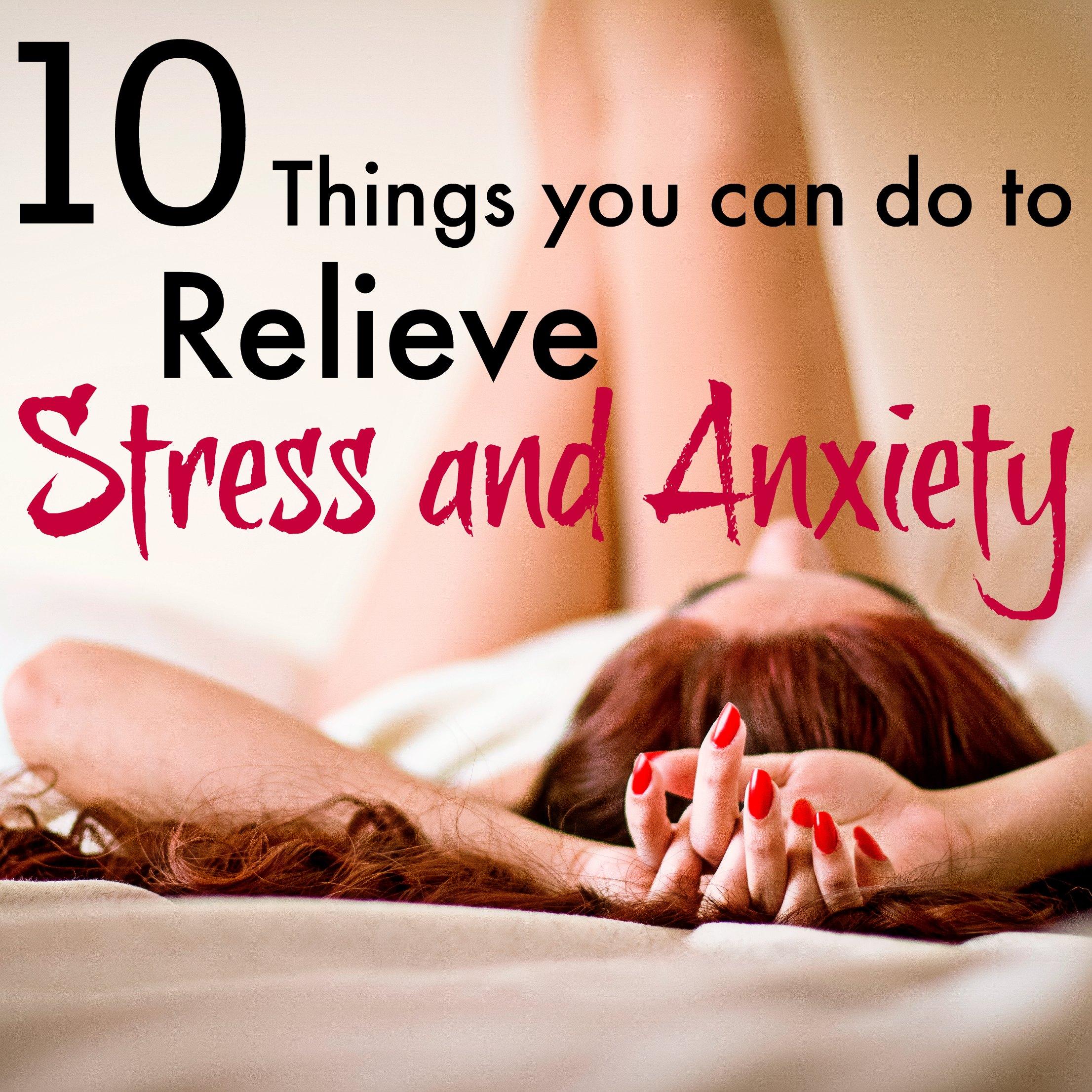 10 ways to relieve stress & anxiety