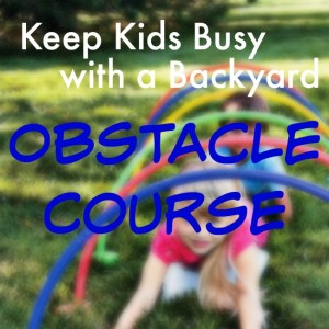 Build a backyard obstacle course for kids