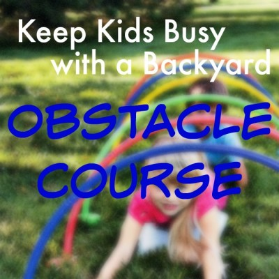 Create a Fun Outdoor Obstacle Course to Keep Kids Busy this Summer