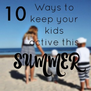 keeping kids active in the summer