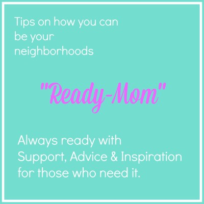 The Ready-Mom: Care for the Whole Neighborhood