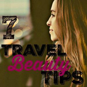 7-travel-beauty-tips