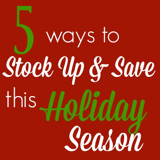 5-ways-to-stock-up-and-save-moneythis-holiday-season