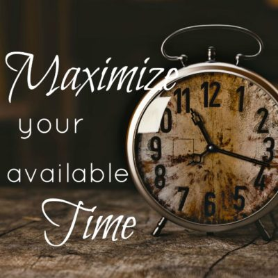 Maximize Your Available Time