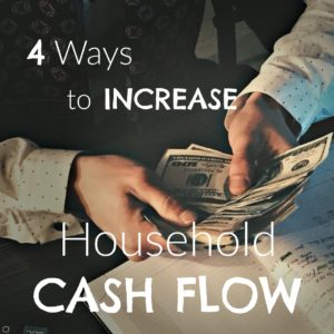 4 ways to increase household cash flow