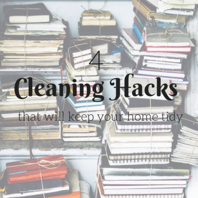 Four Cleaning Hacks That Will Keep Your Home Tidy